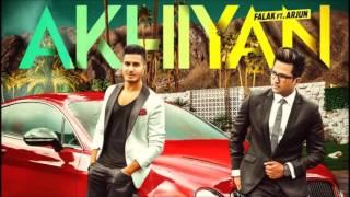 Akhiyan by Falak ft Arjun