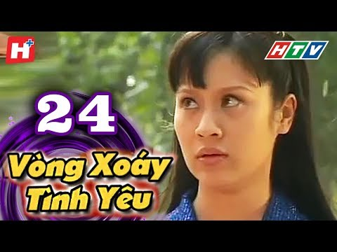 Vòng Xoáy Tình Yêu - Tập 24 | Phim Tình Cảm Việt Nam Đặc Sắc Nhất 2016