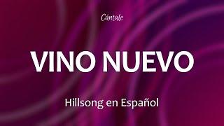C0224 VINO NUEVO - Hillsong en Español (Letra)