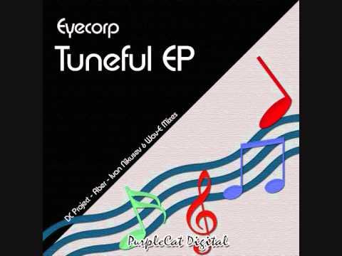 Eyecorp - Tuneful (Ivan Nikusev & Wav-E New Tune' Remix)