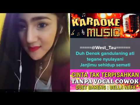 Cinta Tak Terpisahkan Karaoke Tanpa Vocal Cowok Duet Bareng Bella Nafa