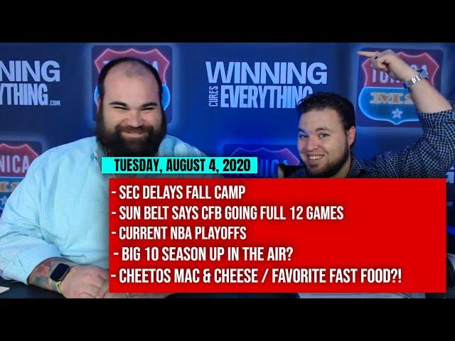 8/4 SEC delays camp, Sun Belt football full schedule, NBA playoffs, Big 10, Cheetos Mac & Cheese