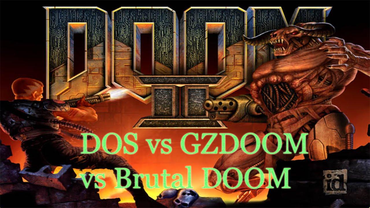 DOOM II - DOSBOX vs GZDOOM vs Brutal DOOM