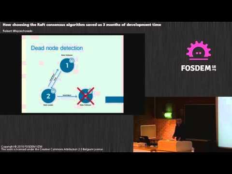 FOSDEM 2016: Why we choose the Raft consesus algorithm