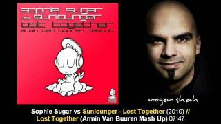 Sophie Sugar vs Sunlounger - Lost Together (Armin van Buuren Mashup)