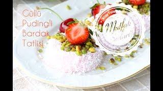 Güllü Pudingli Bardak Tatlısı - Mutfak Sırları