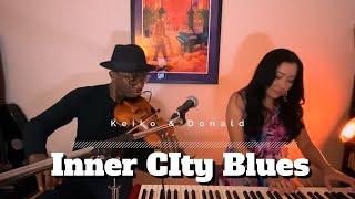 Inner City Blues (Make Me Wanna Holler) Covered by Keiko Komaki & Donald Surtain Jr