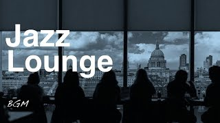 Jazz Instrumental Music ─ Relaxing Cafe Music ─ Music For Work,Study ─ Background Music