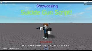 ROBLOX | Script Showcasing: Suicide Gun Script