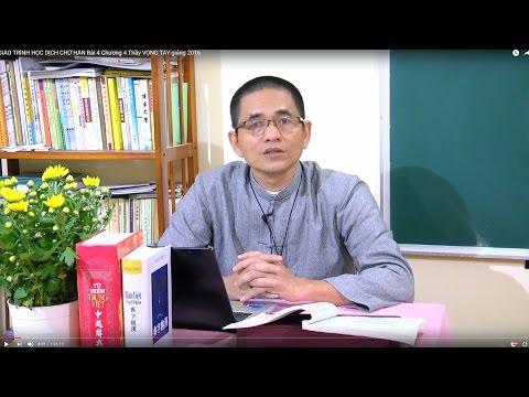 GIÁO TRÌNH HỌC DỊCH CHỮ HÁN   Bài 4 Chương 4   Thầy VỌNG TÂY giảng 2016