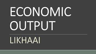 Economics Lecture (IAS) : Economic Output