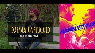 Daryaa | Unplugged | Cover | Amit Trivedi | Twin Paradox | Manmarziyan