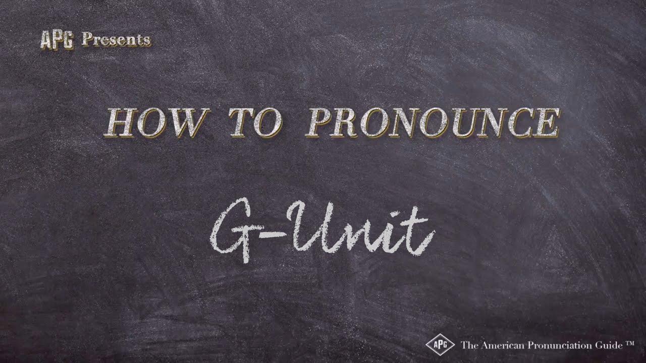 How to Pronounce G-Unit  G-Unit Pronunciation