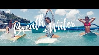 Breath and Water; Womans Surf Yoga Retreat Bali