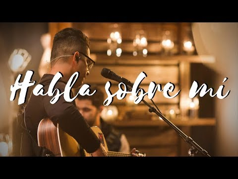 Habla Sobre Mí - Daniel Calveti (con Letra) - Música Cristiana | Video Oficial