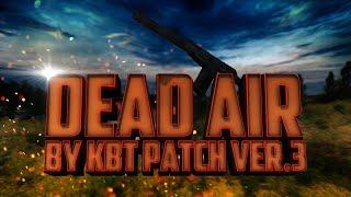 S.T.A.L.K.E.R. - Dead Air by KBT Patch ver.3 - Прогулка по Зоне!