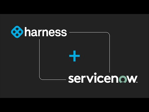 ServiceNow Integration - Harness io Docs