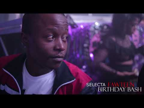 Selecta Fawteen Birthday Bash Full Coverage Dec 9th 2017