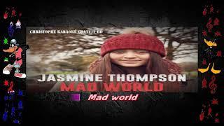 Jasmine Thompson Mad World Karaoké
