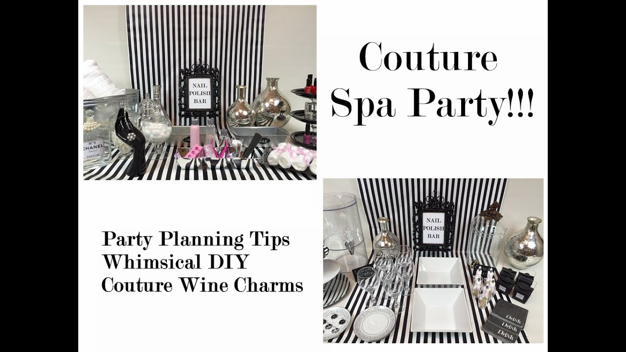 Couture Spa Party: Party Planning Tips & Ideas - YouTube