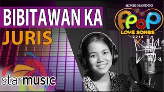 Juris - Bibitawan Ka (Official Recording Session with Lyrics)