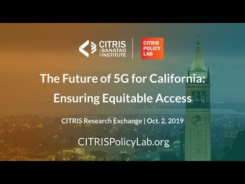 CITRIS Research Exchange: The Future of 5G for California: Ensuring Equitable Access
