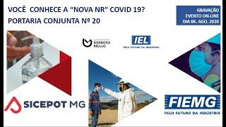 """Você conhece a """"Nova NR"""" COVID 19 - Portaria Conjunta nº 20 e os riscos de autuações - 06/08/2020"""