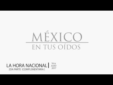 La Hora Nacional - Domingo 16 julio 2017 (Media hora complem