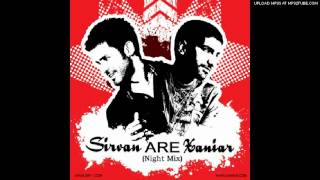 Sirvan Ft Xaniar - Are ( Night Mix )