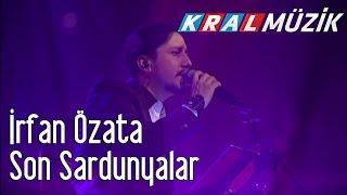 Kral Pop Akustik - İrfan Özata - Son Sardunyalar Video