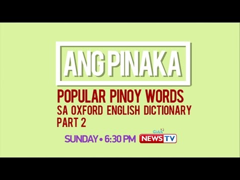 Ang Pinaka: Popular Pinoy Words sa Oxford English Dictionary Part 2