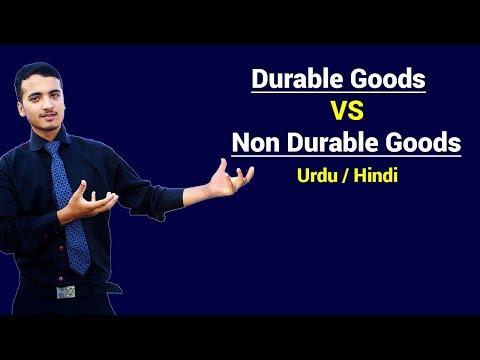 Durable Goods VS Non-Durable Goods   Urdu / Hindi
