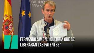 Fernando Simón, sobre las patentes de las vacunas: