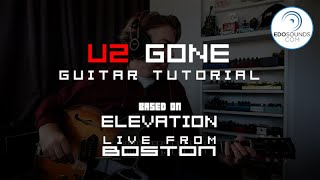 Edosounds - U2 Gone guitar cover + tutorial (based on Elevation live from Boston)