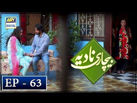 Bechari Nadia Episode 63 - 30th October 2018 - ARY Digital Drama