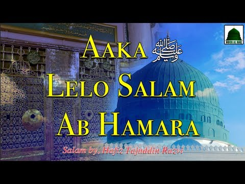 Aaka Lelo Salam Ab Hamara | Salato Salam |...