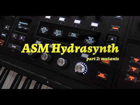 ASM Hydrasynth Walkthrough: Part 2 (Mutants)