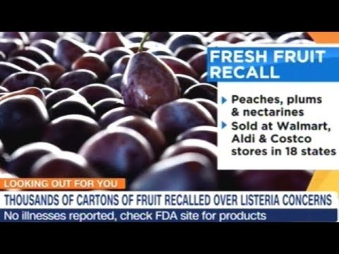 FRESH FRUIT RECALL! PEACHES! NECTARINES! & PLUMS! SOLD AT WALMART AND COSTCO!