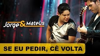 Jorge e Mateus - Se Eu Pedir, Cê Volta - [DVD O Mundo é Tão Pequeno]-(Clipe Oficial)