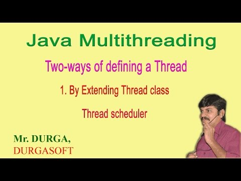 (Java multithreading) Two ways of defining a Thread (By Extending Thread class) by Durgasir