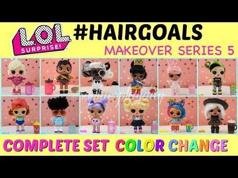 LOL Surprise HAIRGOALS Complete Set Makeover Series 5 ALL COLOR CHANGE DOLLS
