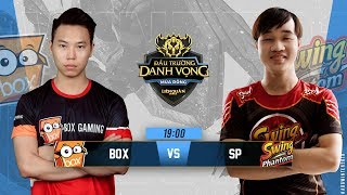 BOX vs SP - Ngày 1 tuần 6 - Đấu Trường Danh Vọng Mùa Đông 2018