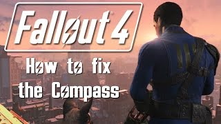 Fallout 4 - How to fix the Compass