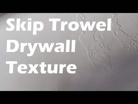 How To Skip Trowel Texture
