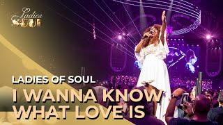 Ladies of Soul 2019 | I Wanna Know What Love Is