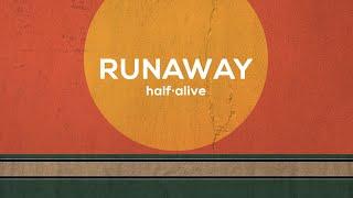 RUNAWAY - half·alive (LYRIC VIDEO)