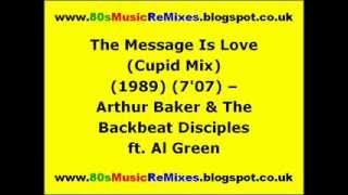The Message Is Love (Cupid Mix) - Arthur Baker & The Backbeat Disciples | 80s Club Mixes | 80s Club