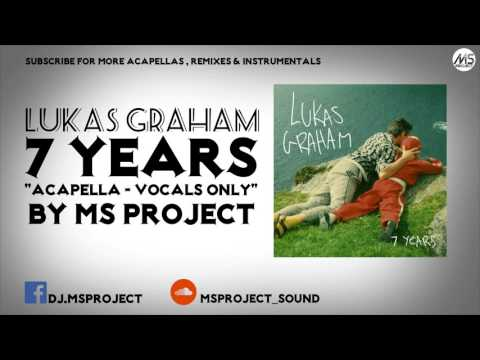 Lukas Graham  7 Years Acapella  Vocals Only + DL