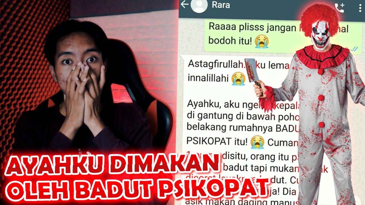 BADUT PSIKOPAT PEMAKAN MANUSIA - CHAT HISTORY HORROR INDONESIA