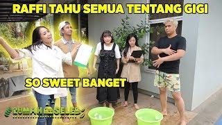 So Sweet, Ternyata Raffi Tahu Semua Tentang Gigi - Rumah Seleb (7/10) PART 7